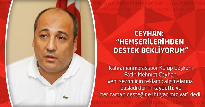 """Fatih Ceyhan: """"Hemşerilerimden Destek Bekliyorum"""""""
