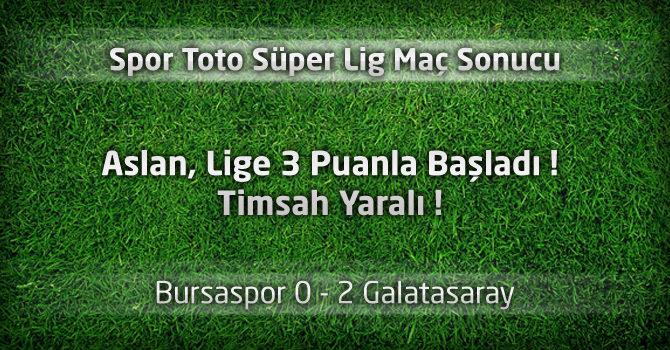 Bursaspor 0 – Galatasaray 2 geniş maç özeti ve goller