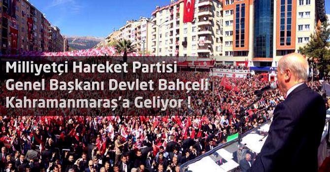 Devlet Bahçeli 8 Ağustos'ta Kahramanmaraş'a Geliyor !