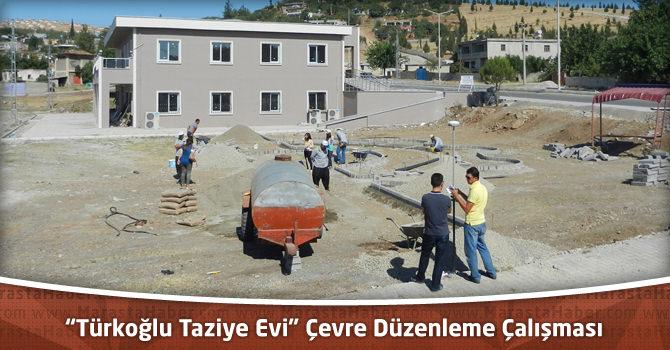 """""""Türkoğlu Taziye Evi"""" Çevre Düzenleme Çalışması"""