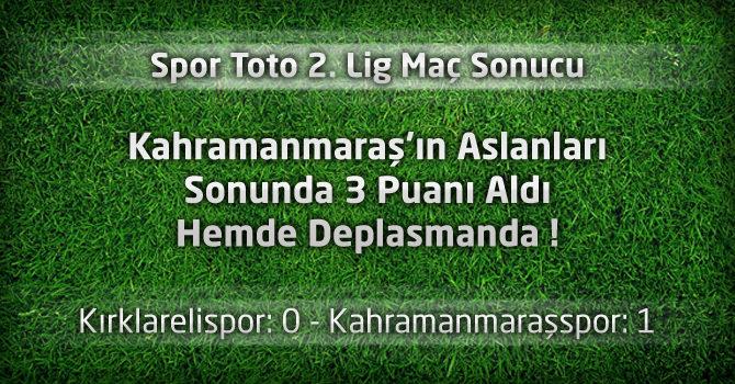 Kırklarelispor: 0 – Kahramanmaraşspor: 1 maç sonucu ve özeti