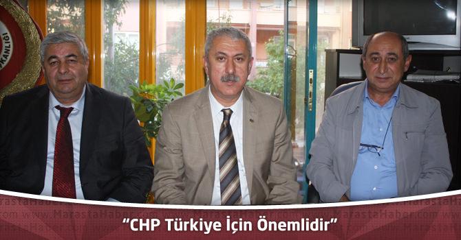 """CHP Kahramanmaraş İl Başkanı Şengül:""""CHP Türkiye İçin Önemlidir"""""""