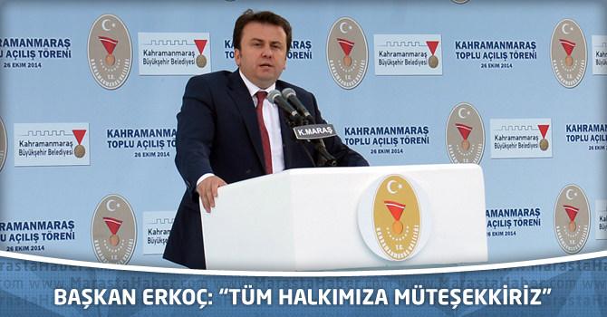 """Başkan Erkoç: """"Tüm halkımıza müteşekkiriz"""""""