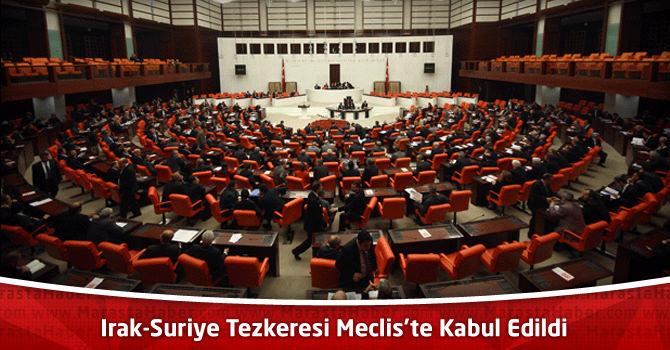 Irak-Suriye Tezkeresi Meclis'te Kabul Edildi