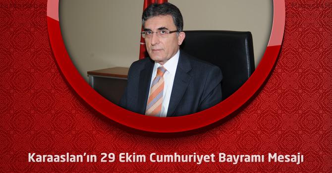 KSÜ Rektörü Karaaslan'ın 29 Ekim Cumhuriyet Bayramı Mesajı