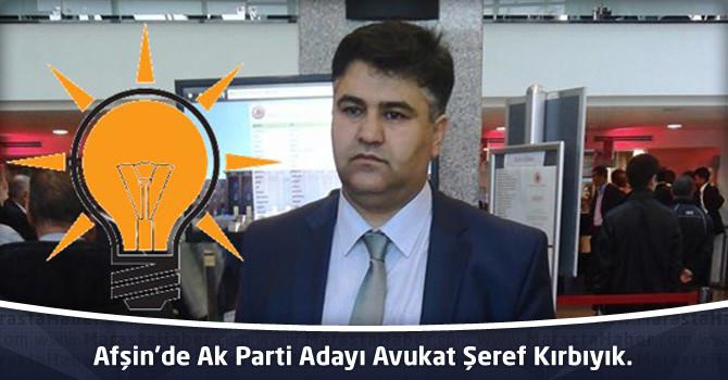 Afşin'de Ak Parti Adayı Avukat Şeref Kırbıyık.