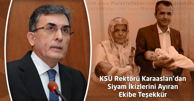 KSÜ Rektörü Karaaslan'dan Siyam İkizlerini Ayıran Ekibe Teşekkür