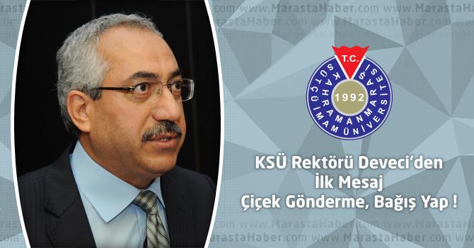 KSÜ Rektörü Deveci'den İlk Mesaj: Çiçek Gönderme, Bağış Yap !