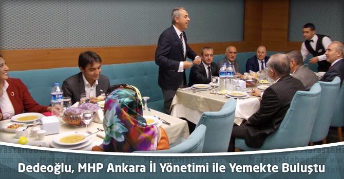 Dedeoğlu, MHP Ankara İl Yönetimi ile Yemekte Buluştu