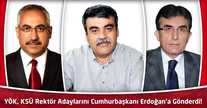 YÖK, KSÜ Rektör Adaylarını Cumhurbaşkanı Erdoğan'a Gönderdi!