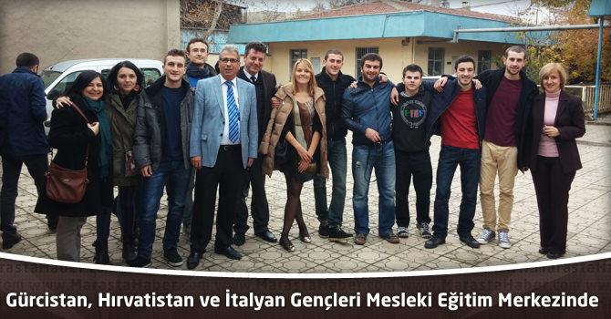 Gürcistan, Hırvatistan ve İtalyan Gençleri Mesleki Eğitim Merkezinde