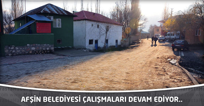 Afşin Belediyesi çalışmaları devam ediyor..