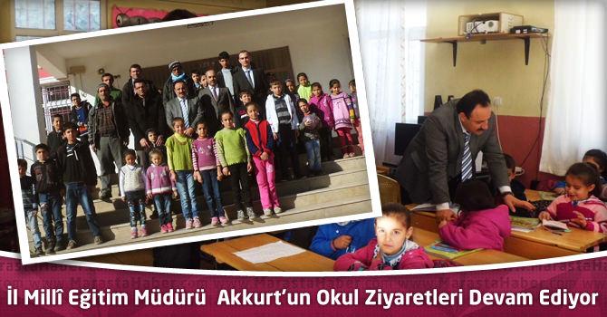 İlMillî Eğitim Müdürü Akkurt'un Okul Ziyaretleri Devam Ediyor