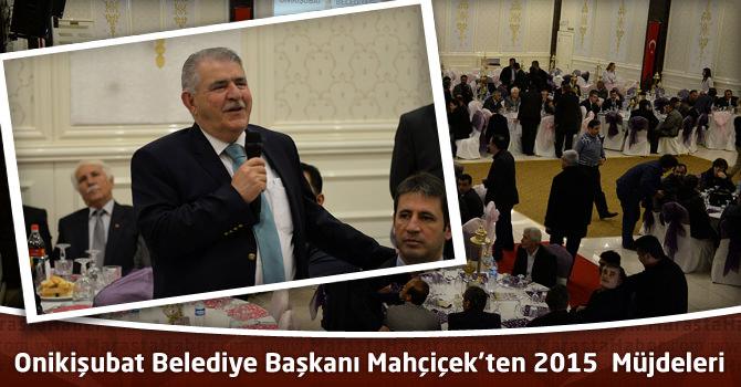 Onikişubat Belediye Başkanı Mahçiçek'ten 2015 Müjdeleri
