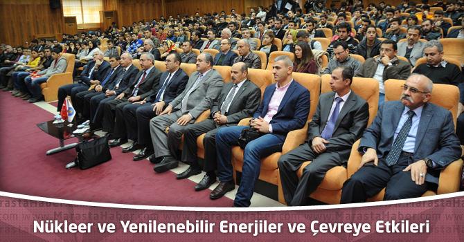 """KSÜ'de """"Nükleer ve Yenilenebilir Enerjiler ve Çevreye Etkileri"""" Anlatıldı"""