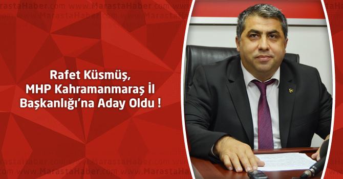 Rafet Küsmüş, MHP Kahramanmaraş İl Başkanlığı'na Aday Oldu
