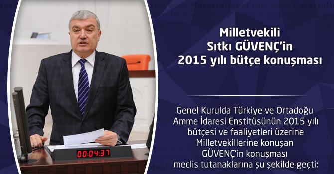 Milletvekili Sıtkı GÜVENÇ'in 2015 yılı bütçe konuşması