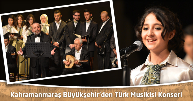 Kahramanmaraş Büyükşehir'den Türk Musikisi Konseri