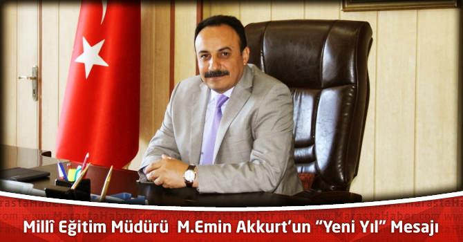 """Millî Eğitim Müdürü M.Emin Akkurt'un """"Yeni Yıl"""" Mesajı"""