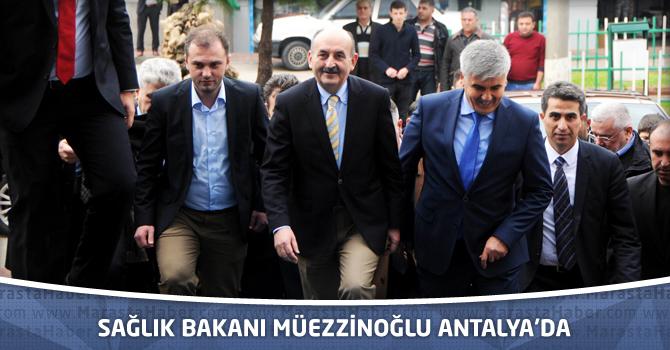 Sağlık Bakanı Müezzinoğlu Antalya'da