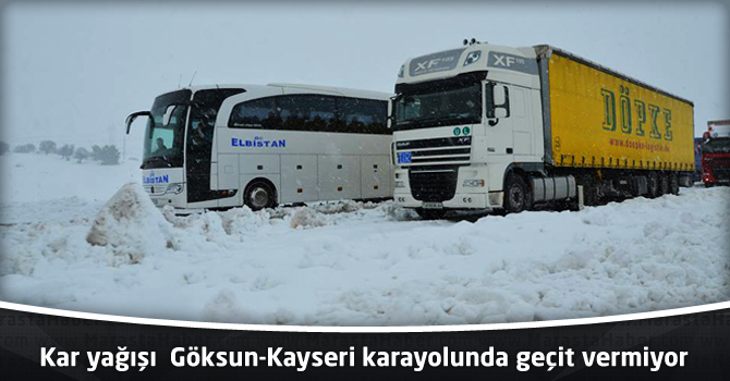 Kar yağışı  Göksun-Kayseri karayolunda geçit vermiyor