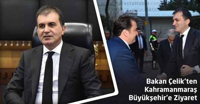 Bakan Çelik'ten Kahramanmaraş Büyükşehir'e Ziyaret