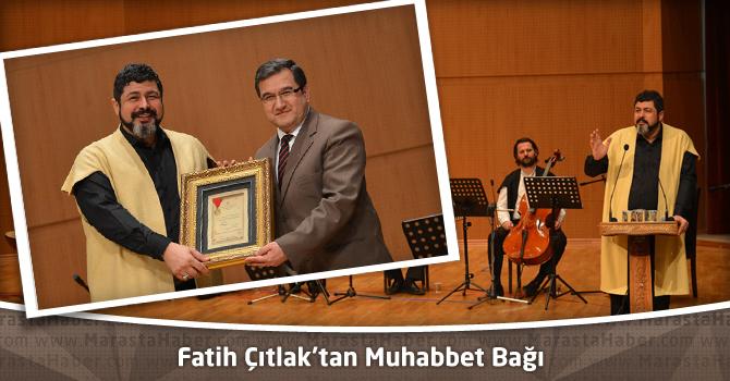 Mehmet Fatih Çıtlak'tan Muhabbet Bağ
