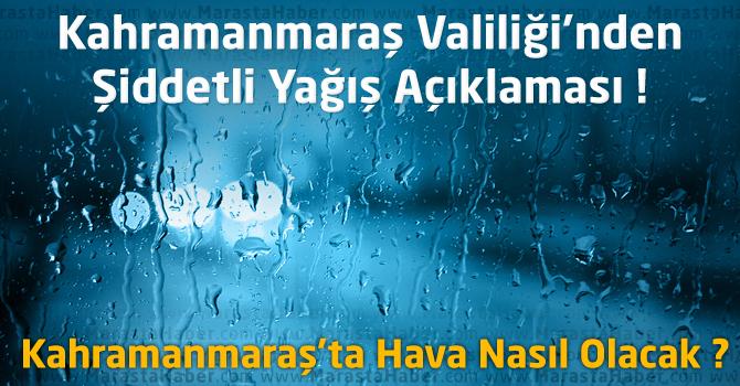 Kahramanmaraş Valiliği'nden Kahramanmaraş'ta Hava Durumu ve Yağış Uyarısı !