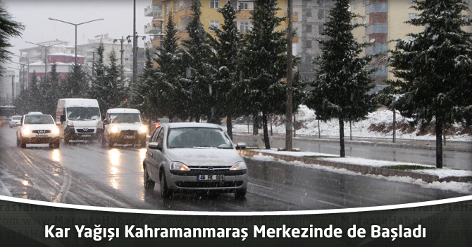 Kahramanmaraş'ta da kar Yağışı Başladı