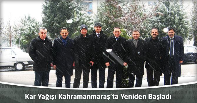 Kar Yağışı Kahramanmaraş'ta Yeniden  Başladı