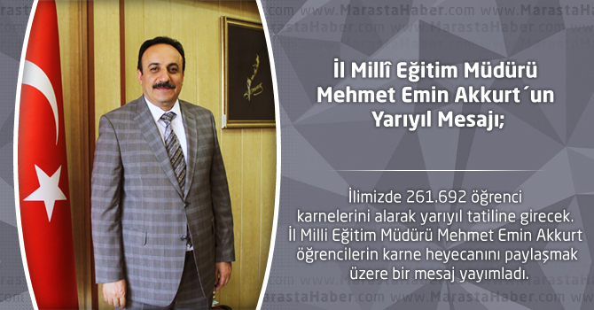 İl Milli Eğitim Müdürü Mehmet Emin Akkurt´un Yarıyıl Mesajı;