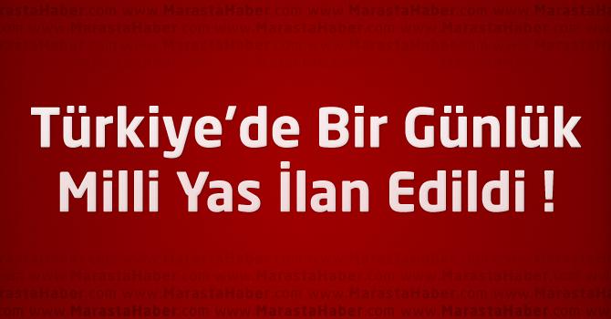 Türkiye'de Bir Günlük Milli Yas İlan Edildi