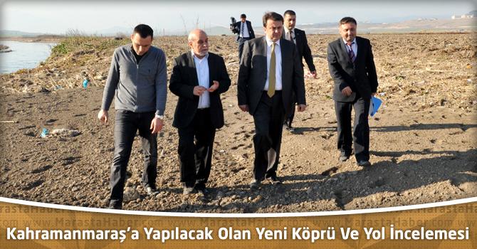 Erkoç'tan Kahramanmaraş'a Yapılacak Olan Yeni Köprü Ve Yol İncelemesi