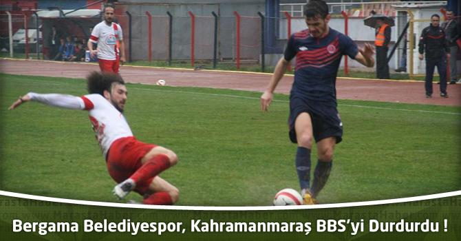 Bergama Belediyespor, Kahramanmaraş BBS'yi Durdurdu !
