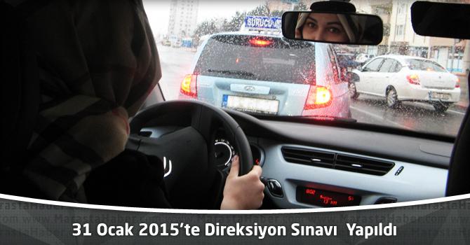 31 Ocak 2015 Cumartesi Günü Direksiyon Sınavı Yapıldı