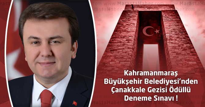 Kahramanmaraş Büyükşehir'den Çanakkale Gezisi Ödüllü Deneme Sınavı