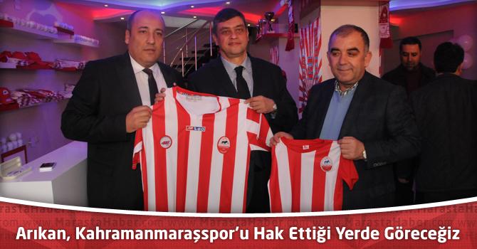 Arıkan, Kahramanmaraşspor'u Hak Ettiği Yerde Göreceğiz