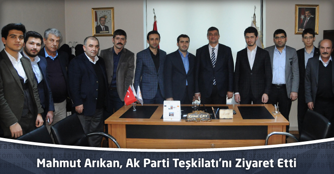 Milletvekili Aday Adayı Mahmut Arıkan, Ak Parti Teşkilatı'nı Ziyaret Etti