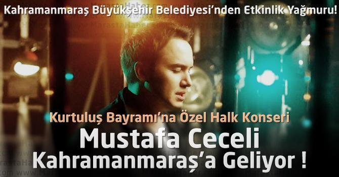 Mustafa Ceceli, 11 Şubat'ta Kahramanmaraş'ta Konser Verecek