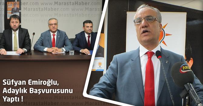 Süfyan Emiroğlu, Adaylık Başvurusunu Yaptı