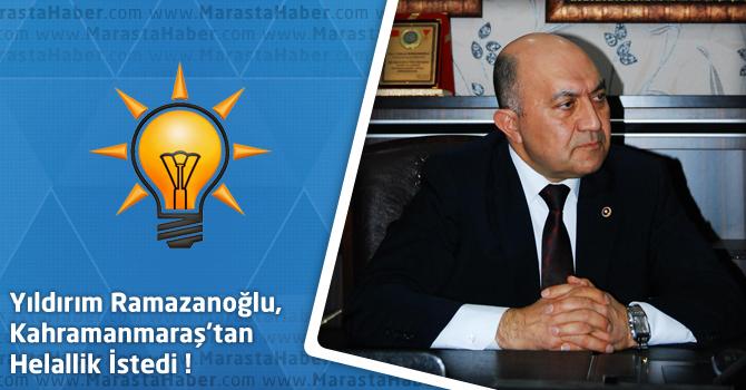 Milletvekili Ramazanoğlu, Kahramanmaraş'tan Helallik İstedi
