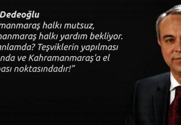 Dedeoğlu, Kahramanmaraş Halkı Mutsuz !