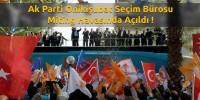 Ak Parti Kahramanmaraş'ta Miting Havasında Seçim Bürosu Açtı