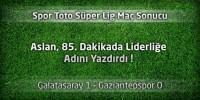 Galatasaray 1 – Gaziantepspor 0 Maçın geniş özeti ve gol pozisyonları