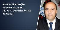 MHP Dulkadiroğlu Başkanı Akpınar, Ak Parti ve Mahir Ünal'a Yüklendi !