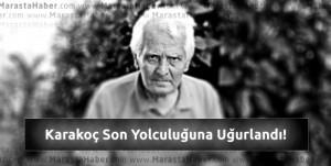 Şair ve yazar Ertuğrul Karakoç dualarla uğurlandı!