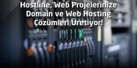 Hostline, Web Projelerinize Domain ve Web Hosting Çözümleri Üretiyor!