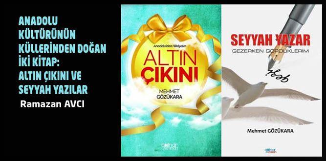 Anadolu Kültürünün Küllerinden Doğan İki Kitap: Altın Çıkını Ve Seyyah Yazılar