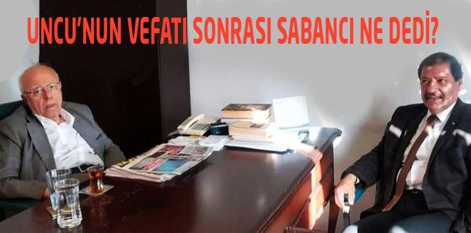 Ahmet Uncu'nun Vefatını Duyan Sabancı Sitem Dolu Konuştu