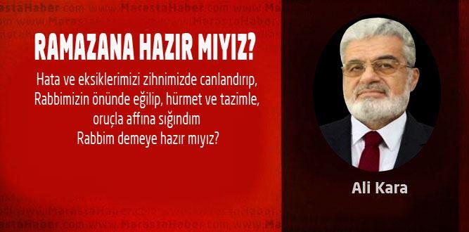 RAMAZANA HAZIR MIYIZ?